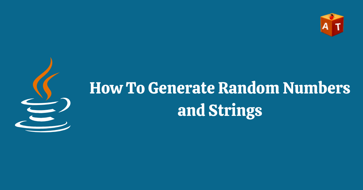 How to generate random number and String in java